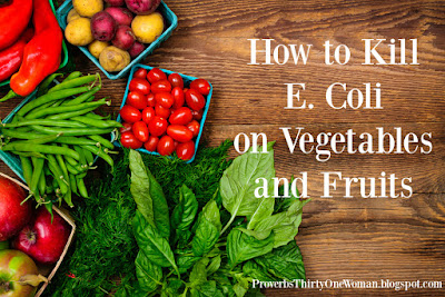 How to Kill E. Coli on Vegetables and Fruits