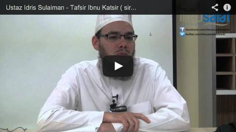 Ustaz Idris Sulaiman – Tafsir Ibnu Katsir ( siri 13 )