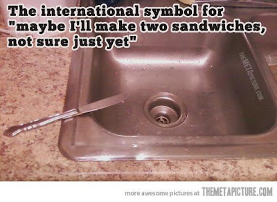 The international symbol for maybe I'll make two sandwiches, not sure just yet.