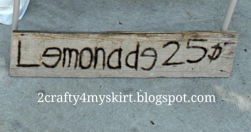 2 crafty 4 my skirt rustic lemonade sign for Rustic lemonade stand