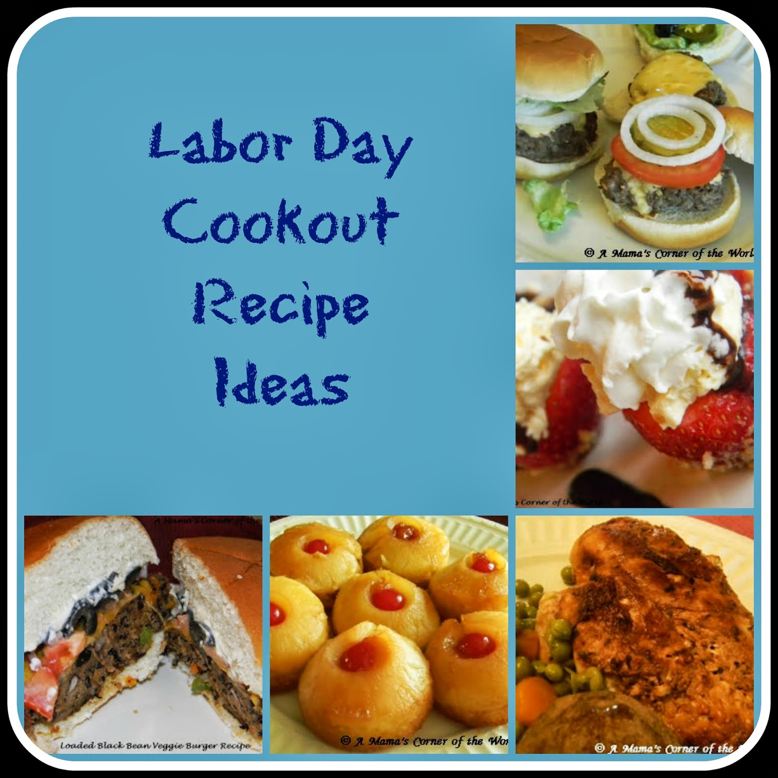 labor day cookout recipe ideas ~ a mama's corner of the world