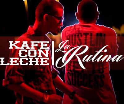 Kafe Con Leche - La Rutina (Single) [2014]