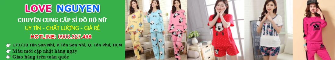 Chuyên Sỉ Đồ Bộ Pijama | Đồ Bộ Thun | Đồ Bộ Mặc Nhà Đẹp - Love Nguyen Shop