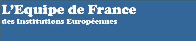 L'Equipe de France des Institutions Européennes
