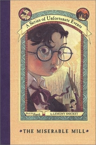 http://www.bookdepository.com/Miserable-Mill-Lemony-Snicket/9780064407694/?a_aid=jbblkh