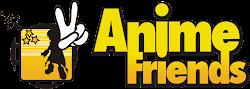 Vem ai Anime Friends