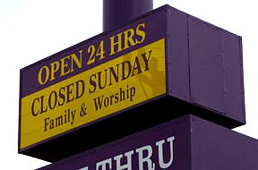 closed Sunday for family and worship