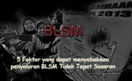 Faktor-faktor yang menyebabkan penyaluran BLSM Tidak Tepat Sasaran