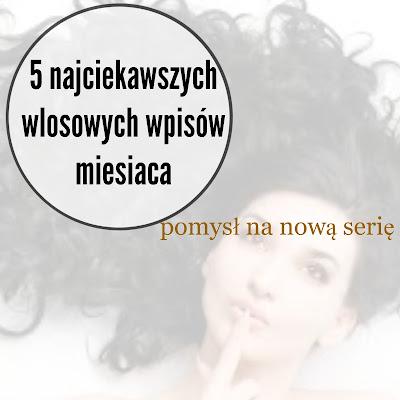 5 najciekawszych włosowych wpisów miesiąca - zgłoszenia