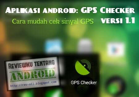 Ikon GPS CHECKER versi 1.1 - aplikasi android untuk mengecek status gps lengkap dengan jumlah satelit dan status fix (rev-all.blogspot.com)