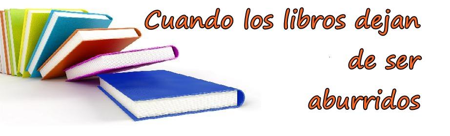 Cuando los libros dejan de ser aburridos