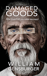 DAMAGED GOODS - William Gensburger