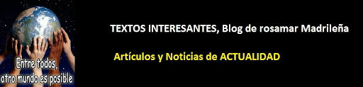 TEXTOS INTERESANTES Blog de rosamar Madrileña