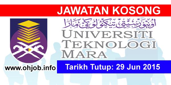 Jawatan Kerja Kosong Universiti Teknologi MARA (UiTM) logo www.ohjob.info jun 2015