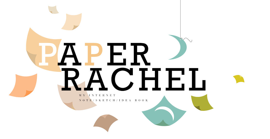 Paper Rachel: This is Where Rachel Blogs
