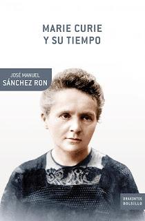 """""""Marie Curie y su tiempo"""" - José Manuel Sanchez Ron."""