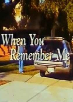 When You Remember Me (1990)