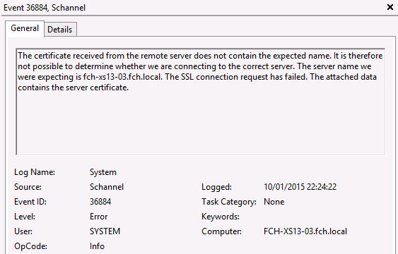 The certificate received from the remote server does not contain the expected name. It is therefore not possible to determine whether we are connecting to the correct server. The server name we were expecting is fch-xs13-03.fch.local. The SSL connection request has failed. The attached data contains the server certificate.