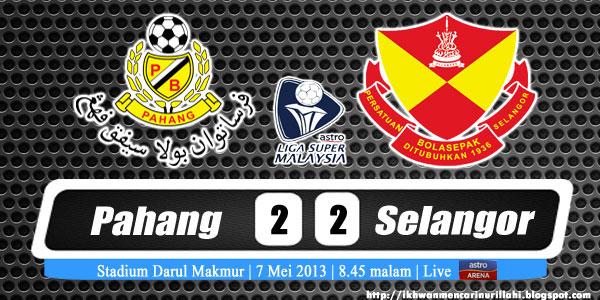 Keputusan Pahang vs Selangor 7 Mei 2013 - Liga Super 2013