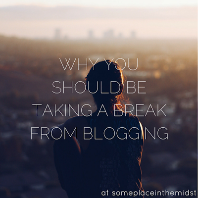 why you should be taking a break from blogging