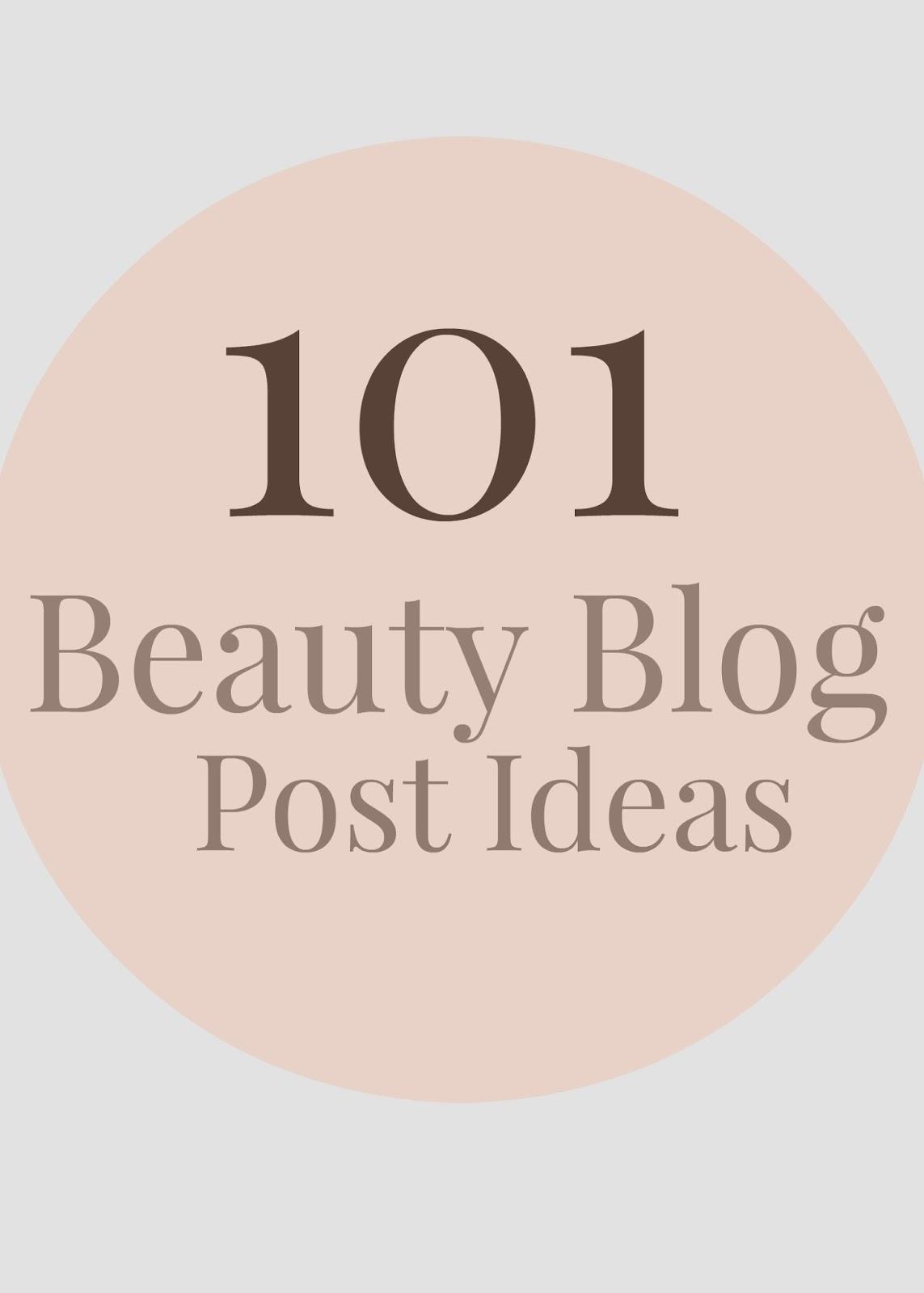 101 beauty blog post ideas tips