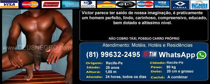 Victor Negro o Melhor Garoto de Programa de Recife, Aceito cartões de Crédito e Débito