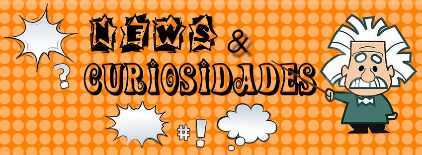 News e Curiosidades