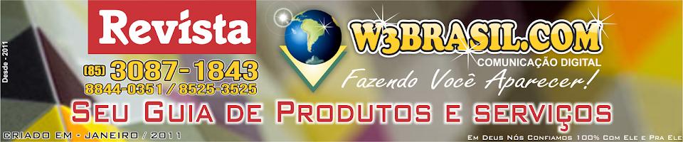 REVISTA W3BRASIL.COM - SEU GUIA DE PRODUTOS E SERVIÇOS