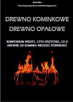 Drewno kominkowe, Drewno opałowe, kompendium wiedzy