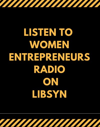 Women Entrepreneurs Radio on Libsyn