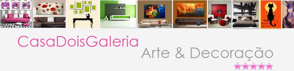 CasaDoisGaleria ::: Arte e Decoracao