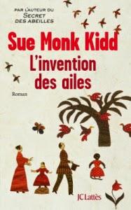 http://aujardinsuspendu.blogspot.fr/2015/02/linvention-des-ailes-de-sue-monk-kidd.html
