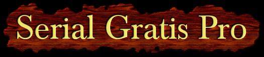 Serial Gratis Pro | 2016 - 2017