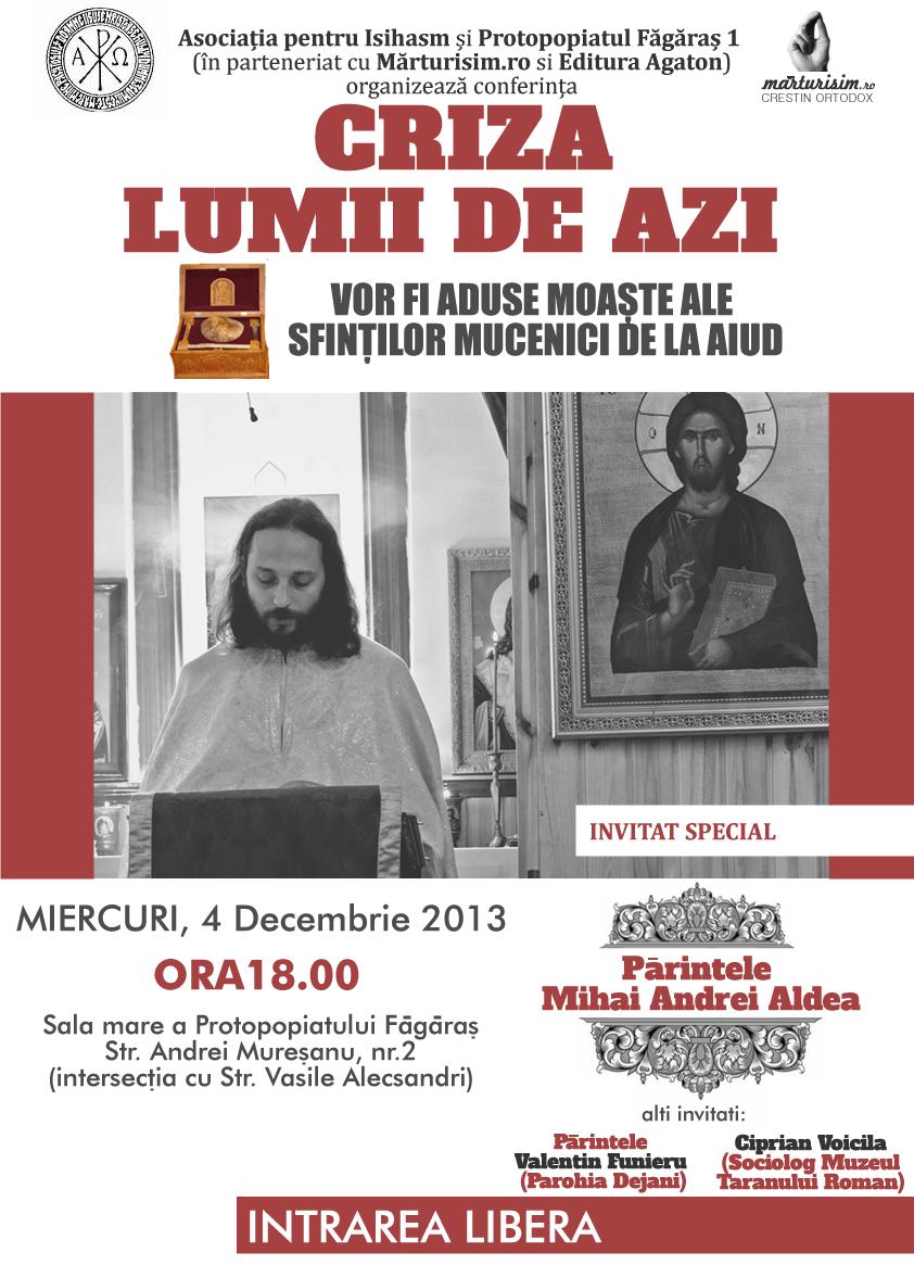 MIERCURI, 4 DECEMBRIE 2013, CONFERINTA LA FAGARAS DESPRE CRIZA LUMII DE AZI