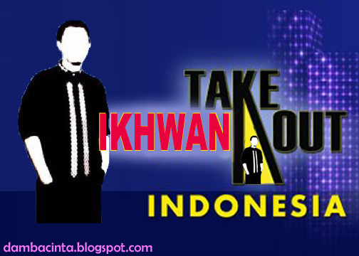 Cake Out Artinya : Take Ikhwan Out.....ya Ukhti.... damba cinta