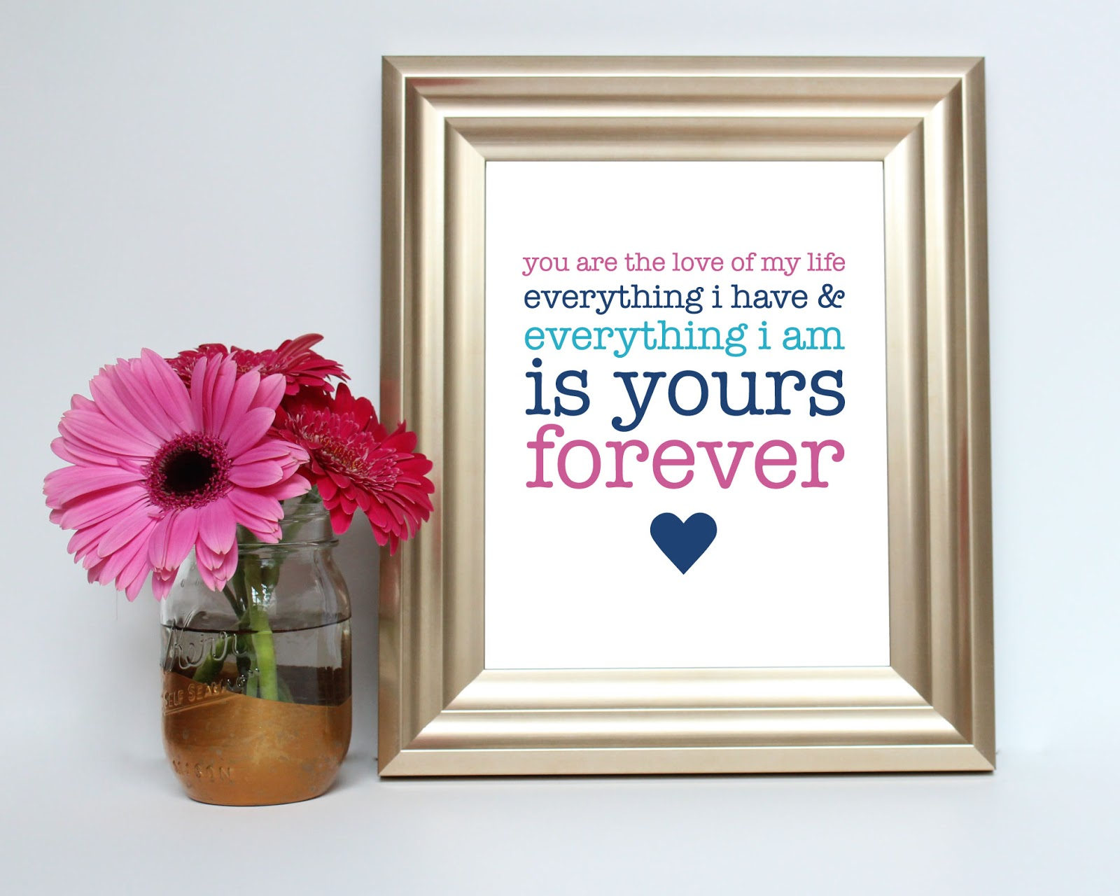 You are the love of my life. Everything I have & everything I am is yours. Forever. Printable by JM Print Shop