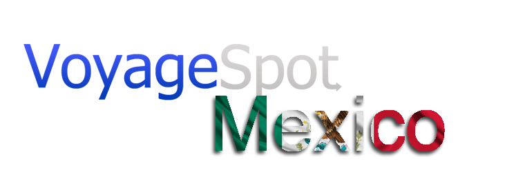 Voyage Spot:Mexico