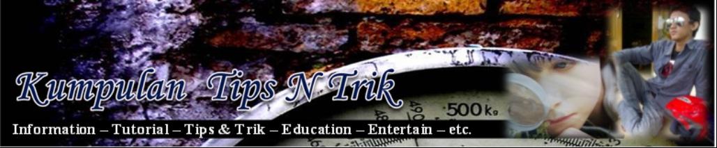 Kumpulan Tips & Trik....