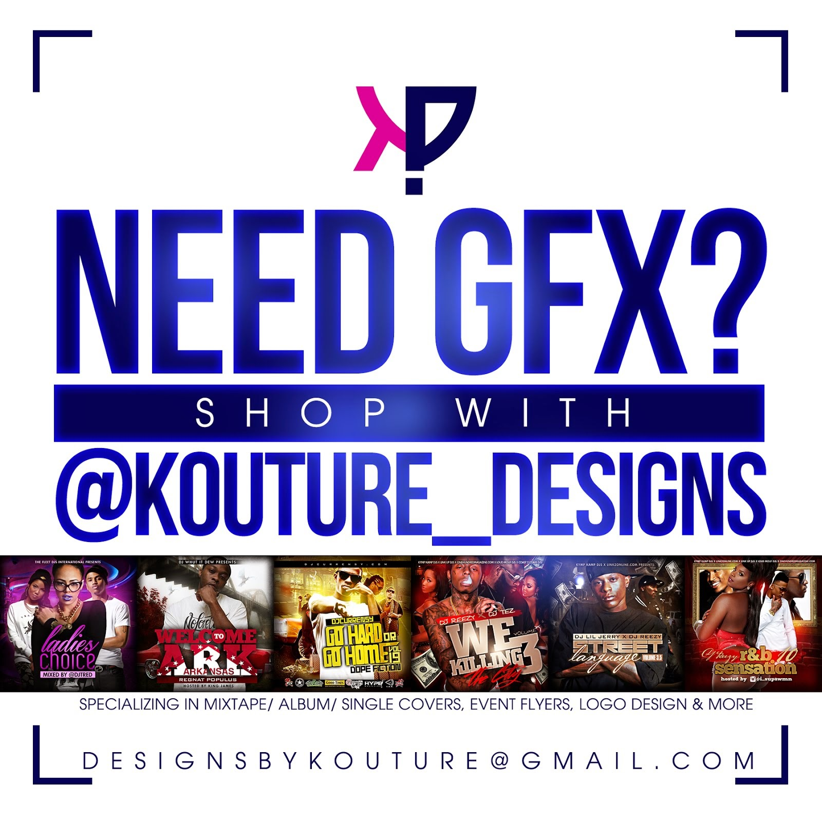 NEED GRAPHICS? HIT UP @KOUTURE_DESIGNS TODAY