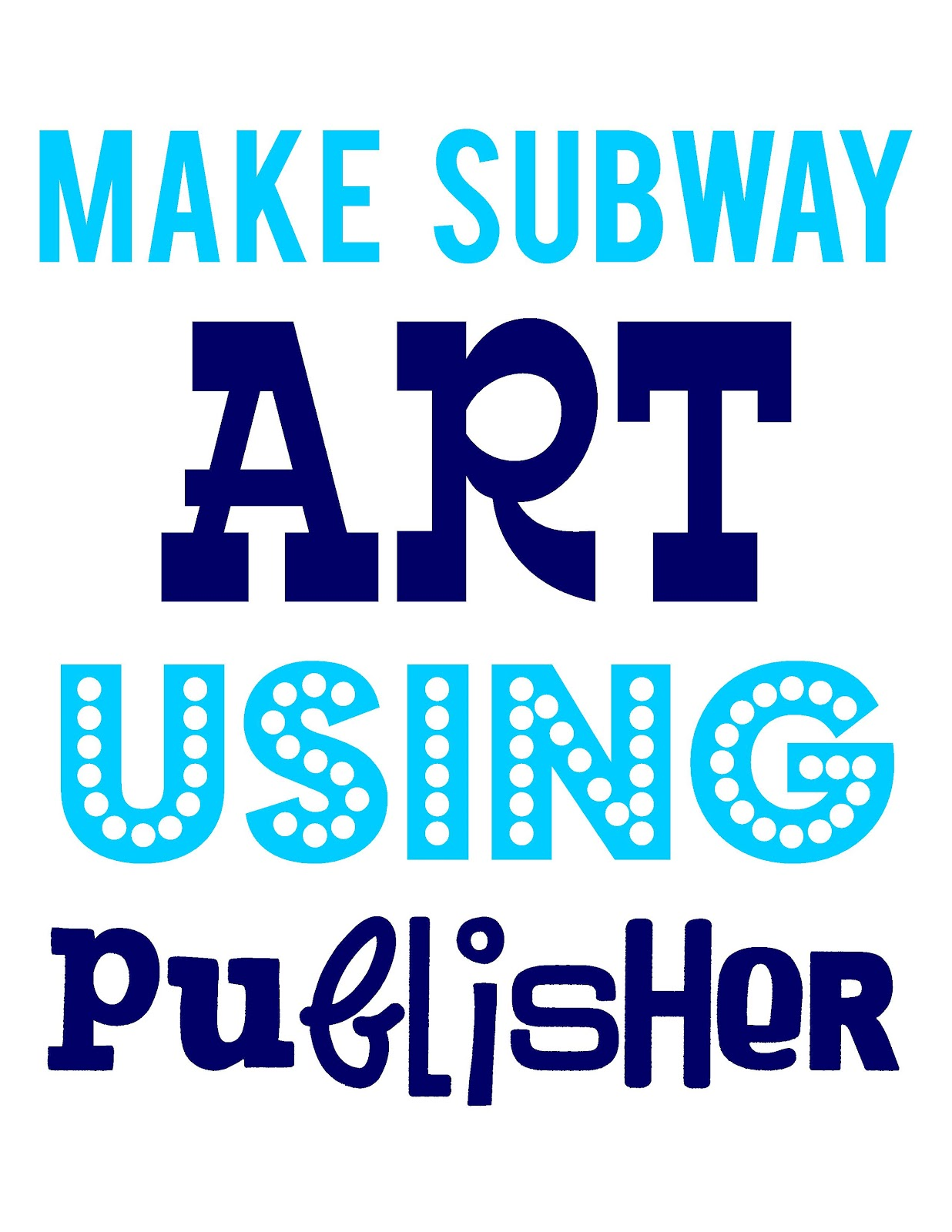 Detail oriented diva make subway art using publisher for Subway art template