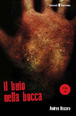 Il buio nella bocca (Andrea Biscaro - Safarà Editore)