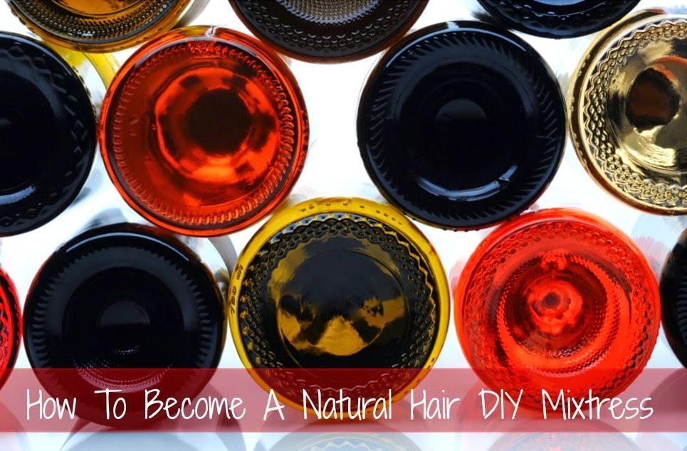 How To Become A Natural Hair DIY Mixtress