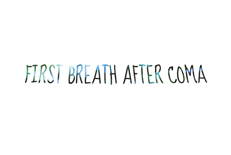 First breath after coma