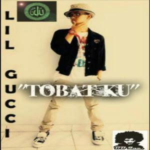 Lil Gucci - Tobat Ku