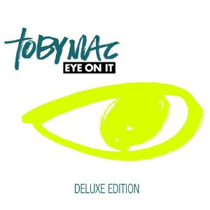 TobyMac Eye On It Release Date Album