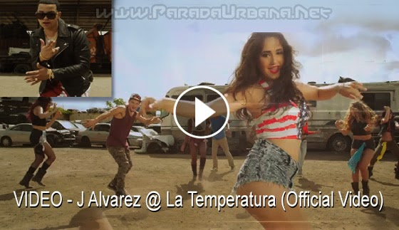 VIDEO - J Alvarez @ La Temperatura (Official Video)