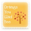 Orange You Glad Bee