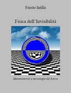 """""""Fisica dell'Invisibilità"""" (2013)"""