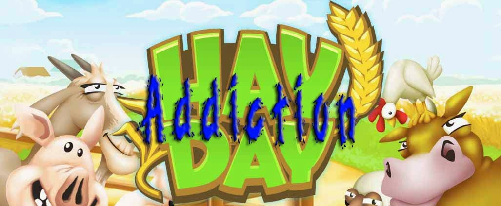 Hay Day Addiction