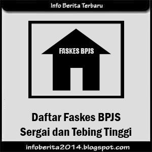 Faskes BPJS Kab Serdang Bedagai dan Kota Tebing Tinggi